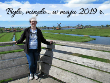 Było, minęło… w maju 2019 r. Wspaniały powrót do Holandii