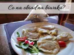 Co na obiad na biwaku? Catering, czy dania przygotowane przez uczestników?