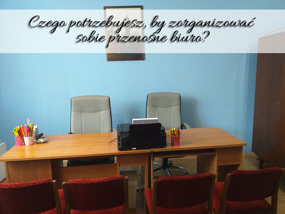 czego-potrzebujesz-by-zorganizowac-sobie-przenosne-biuro