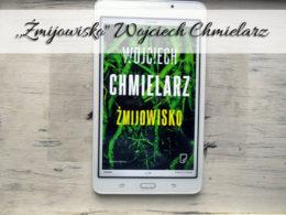""",,Żmijowisko"""" Wojciech Chmielarz. Wszystkie książki autora są super"""