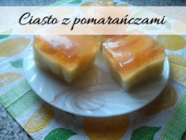 Ciasto z pomarańczami. Pyszne owoce zalane galaretką
