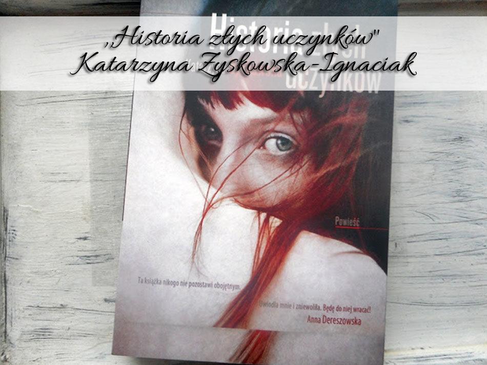 historia-zlych-uczynkow-katarzyna-zyskowska-gnaciak