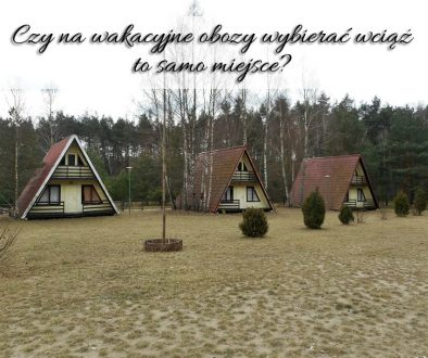 czy-na-wakacyjne-obozy-wybierac-wciaz-to-samo-miejsce