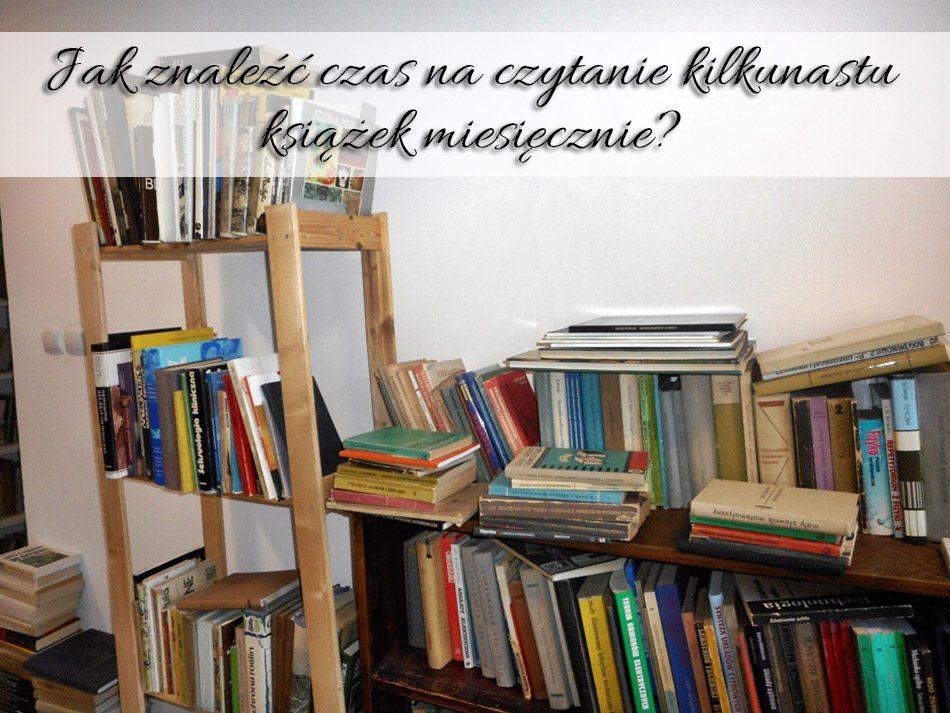 jak-znalezc-czas-na-czytanie-kilkunastu-ksiazek-miesiecznie