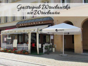 Gastropub Wrocławska we Wrocławiu. Skosztuj regionalnej kuchni Dolnego Śląska