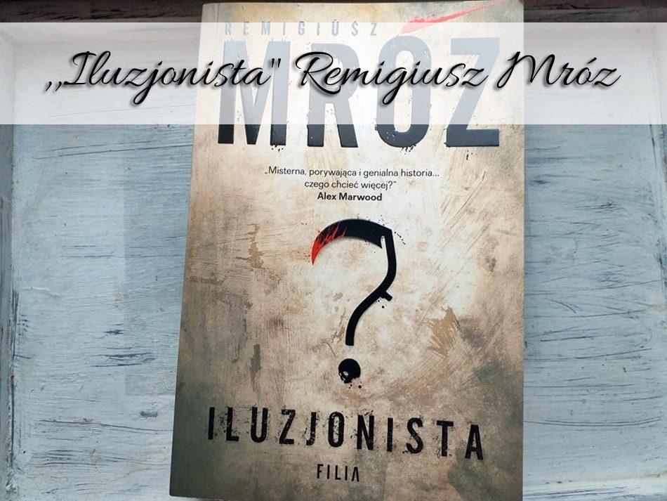 iluzjonista-remigiusz-mroz