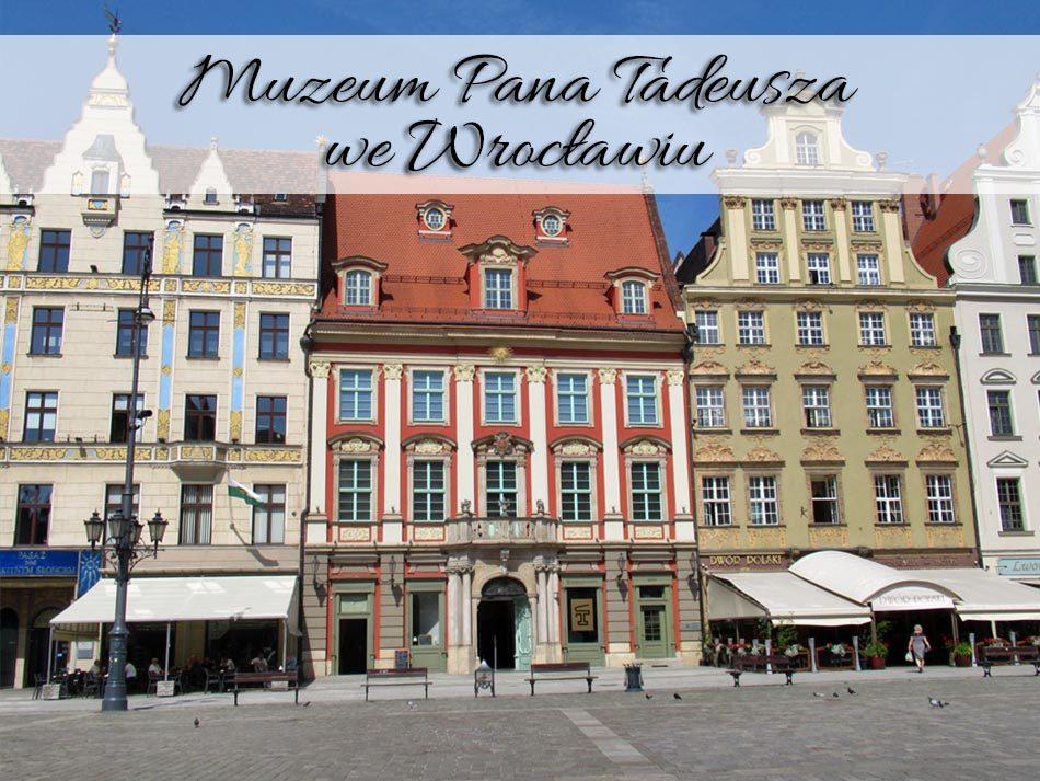 muzeum-pana-tadeusza-we-wroclawiu