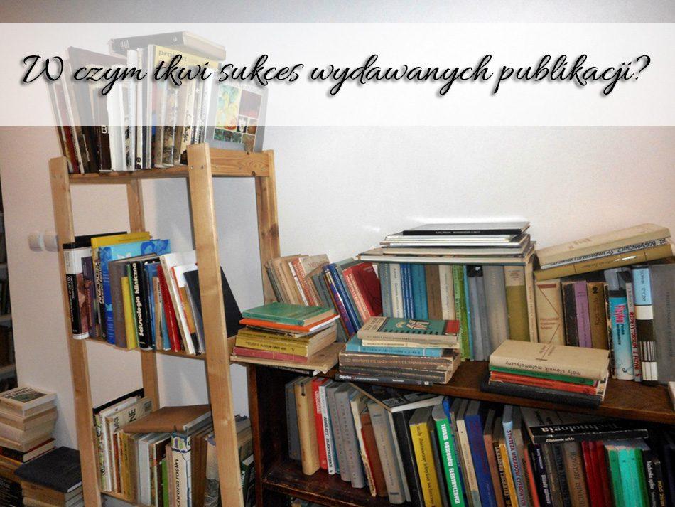 w-czym-tkwi-sukces-wydawanych-publikacji