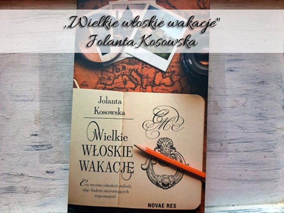 wielkie-wloskie-wakacje-Jolanta-Kosowska