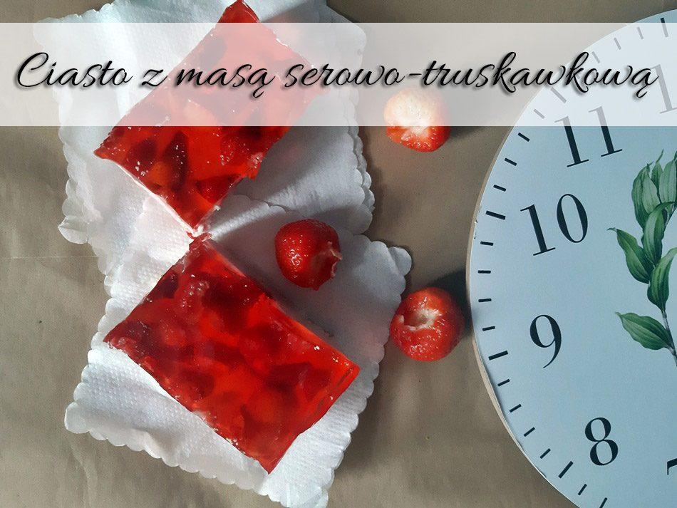 Ciasto z masa serowo-truskawkowa