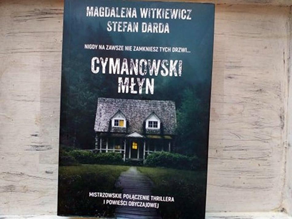 """,,Cymanowski Młyn"""" Magdalena Witkiewicz, Stefan Darda"""