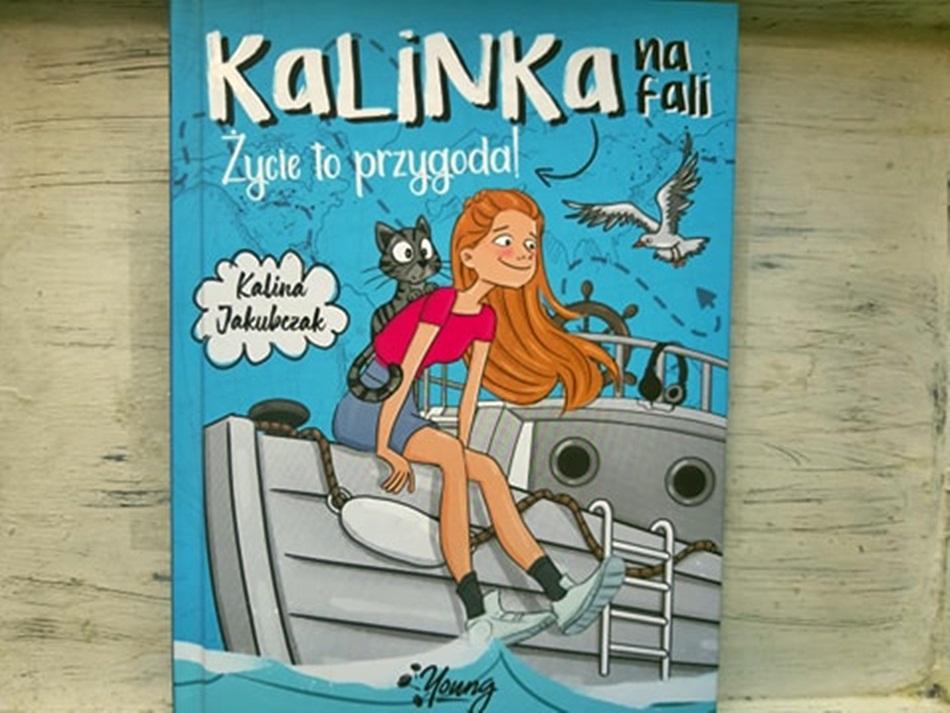 """,,Kalinka na fali. Życie to przygoda!"""" Kalina Jakubczak"""