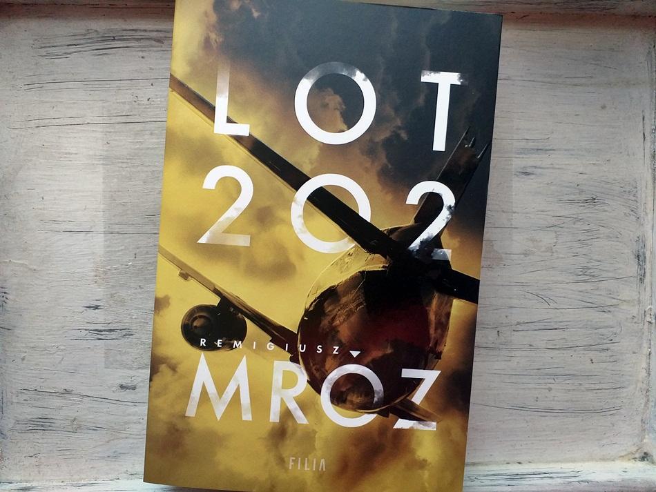 """,,Lot 202"""" Remigiusz Mróz"""