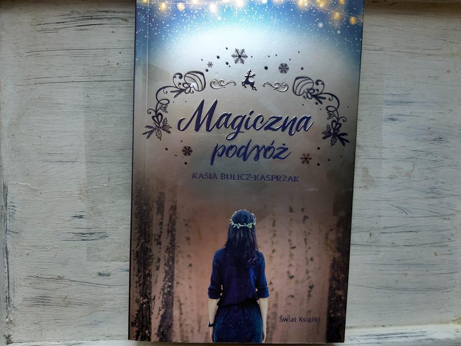 """,,Magiczna podróż"""" Kasia Bulicz-Kasprzak"""