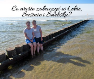 Co warto zobaczyć w Łebie, Sasinie i Sarbsku_