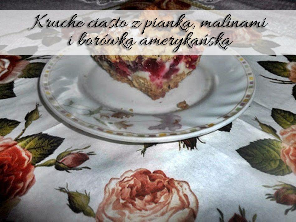kruche-ciasto-z-pianka-malinami-i-borowka-amerykanska