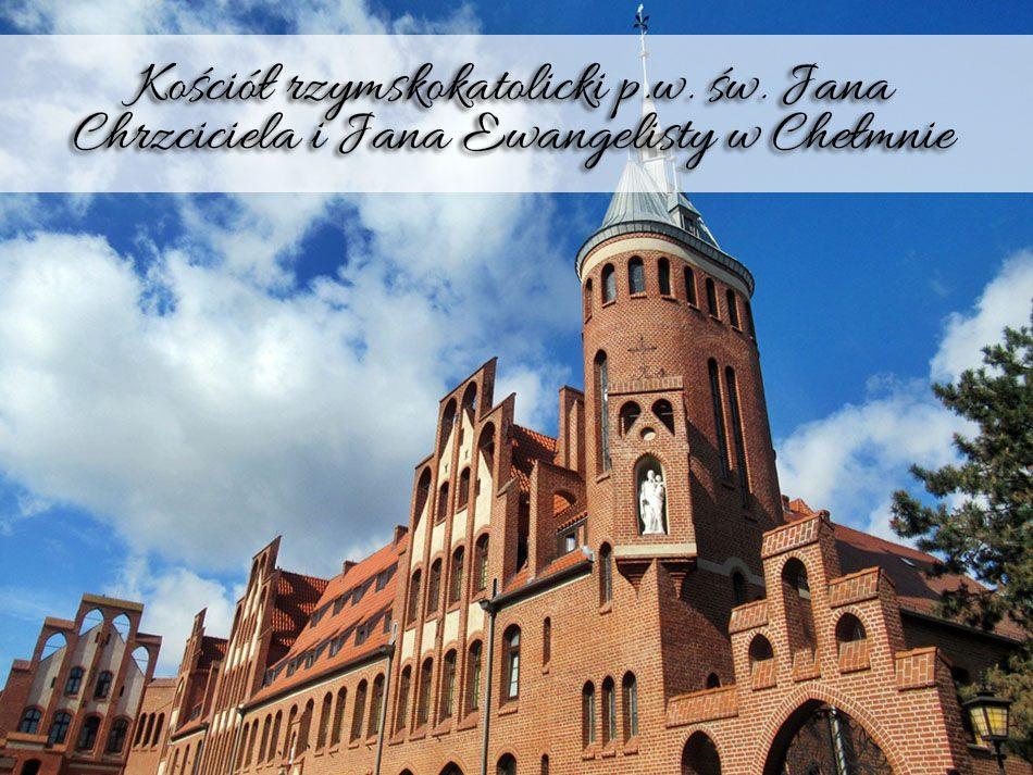 kosciol-rzymskokatolicki-pw-sw-jana-chrzciciela-jana-ewangelisty-w-chelmnie