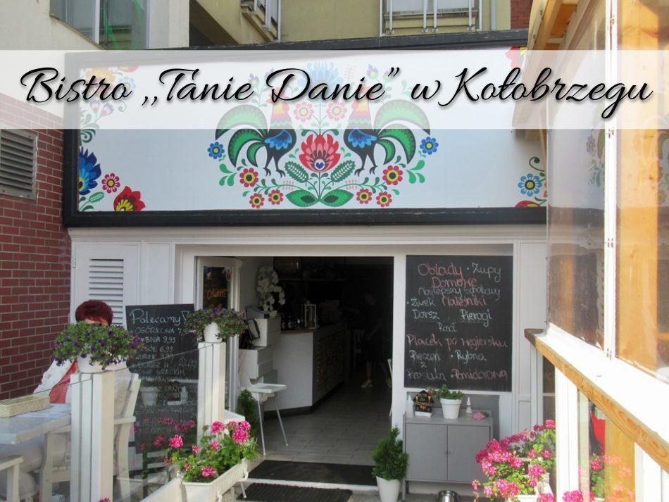 Bistro Tanie Danie w Kołobrzegu