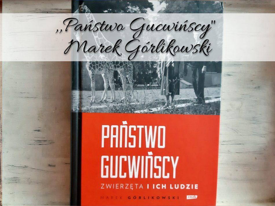 ,,Państwo Gucwińscy Marek Górlikowski