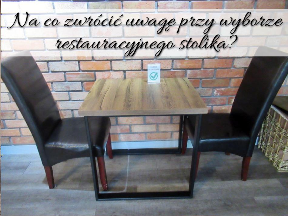Na co zwrócić uwagę przy wyborze restauracyjnego stolika