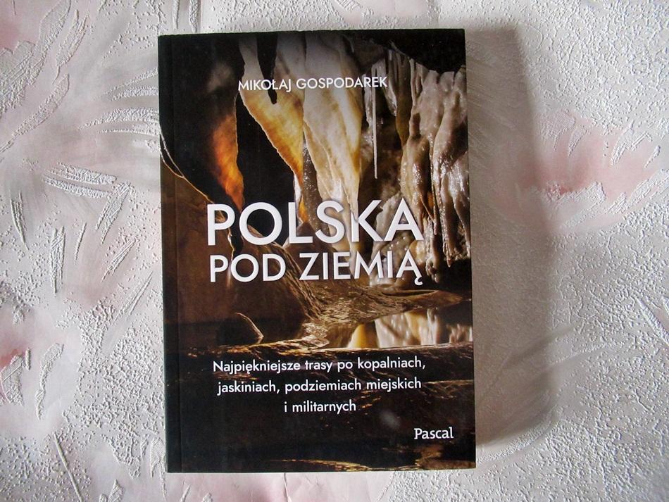 """,,Polska pod ziemią"""" Mikołaj Gospodarek"""