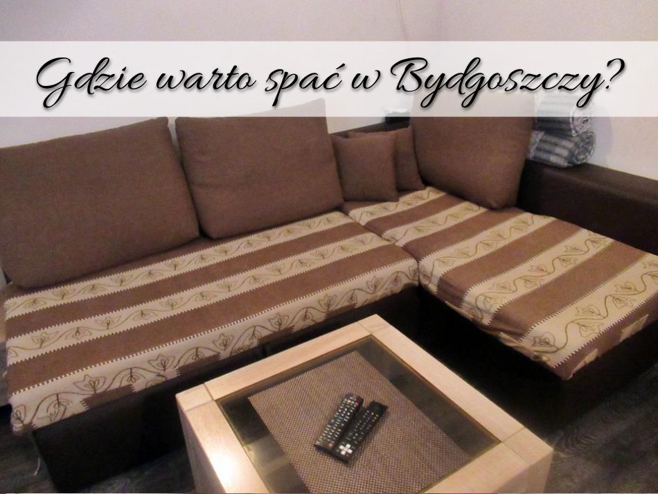 Gdzie warto spać w Bydgoszczy