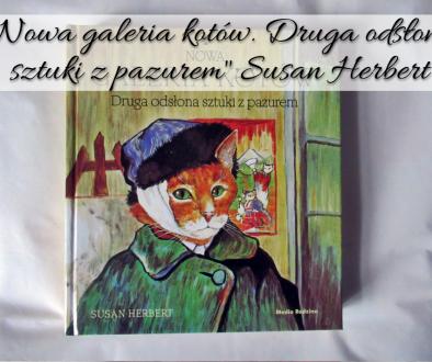 ,,Nowa galeria kotów. Druga odsłona sztuki z pazurem Susan Herbert