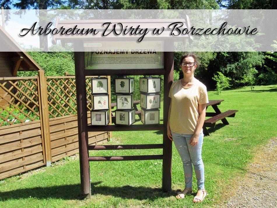 Arboretum Wirty w Borzechowie