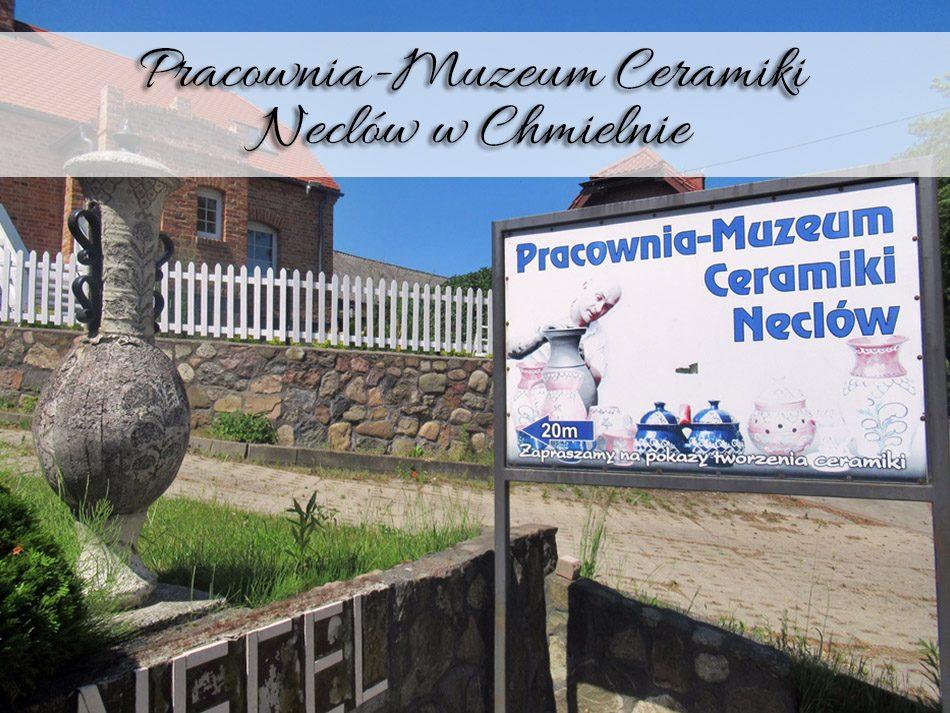 Pracownia-Muzeum Ceramiki Neclów w Chmielnie