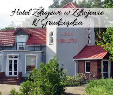 Hotel Zdrojewo w Zdrojewie kGrudziądza